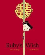 Ruby's Wish (Brand New Paperback Version) Shirin Yim Bridges