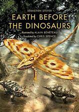 Earth Before the Dinosaurs: By Steyer, Sebastien, Steyer, Sebastien, Beneteau...