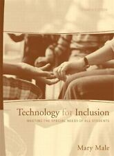 Technology for Inclusion : Meeting the Special Needs of All Students by Mary Mal