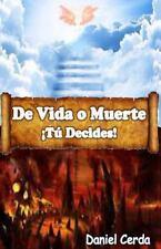 De Vida o Muerte ¡Tú Decides! : Tu Decisión Ahora Determinará Tu Futuro by...
