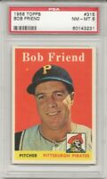1958 Topps #315 BOB FRIEND, PSA 8 NM-MT,  PITTSBURGH PIRATES, L@W P@P , L@@K !