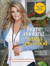Home Cooking With Trisha Yearwood by Trisha Yearwood (2010, Hardcover)