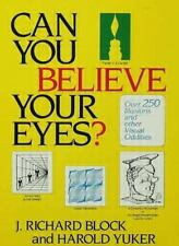 Can You Believe Your Eyes? Block, J. Richard, Yuker, Harold Hardcover