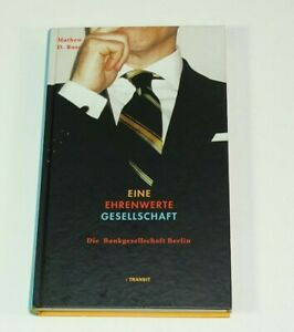 Signiert. Mathew D. Rose Eine ehrenwerte Gesellschaft. Berliner Bankgesellschaft