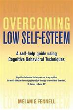 Overcoming Low Self-Esteem (Overcoming Books) by Dr Melanie Fennell