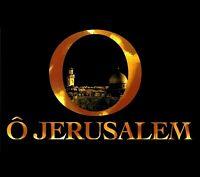 Dossier De Presse Du Film Ô Jérusalem de Élie Chouraqui