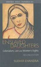 Enslaved Daughters: Colonialism, Law and Women's Rights [Oxford India Paperbacks