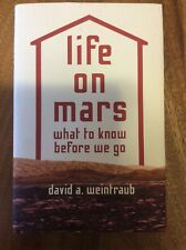 LIFE ON MARS what we know before we go by David A. Weintraub