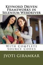 Keyword Driven Frameworks in Selenium Webdriver by Jyoti Giramkar (2014,...