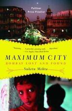 Maximum City: Bombay Lost and Found by Suketu Mehta (2005, Paperback, Reprint)