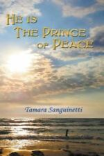 He Is the Prince of Peace by Tamara Sanguinetti (2013, Paperback)