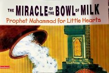 THE MIRACLE of the BOWL of MILK(PBUH)little Heart islamic Muslim History Book