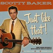 Scotty Baker - Just Like That! (NEW CD)