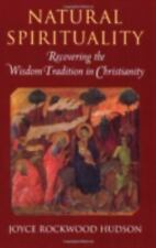 New ListingNatural Spirituality : Recovering the Wisdom Tradition in Christianity