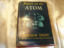Report On The Atom by Gordon Dean Signed Copy