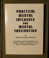William Walker Atkinson / PRACTICAL MENTAL INFLUENCE and MENTAL FASCINATION