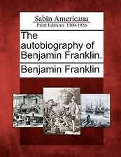 NEW The autobiography of Benjamin Franklin. by Benjamin Franklin