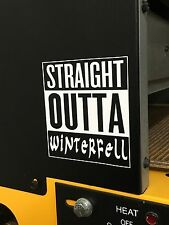 Straight Outta Winterfell Compton Style Sticker DecaL GAME of THRONES