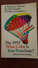 The 1993 What Color is your Parachute Richard Nelson Bolles