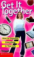 Get It Together: How to Organize Everything in Your Life (All about You
