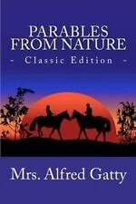 Parables From Nature (classic Edition): By Mrs. Alfred Gatty