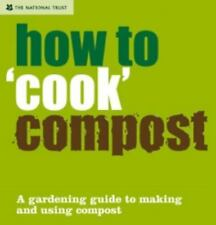 How to ''Cook'' Compost: A Gardening Guide to Making and Using Compost-ExLibrary