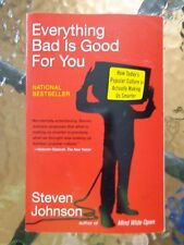Everything Bad Is Good for You : How Today's Popular Culture Is Actually...