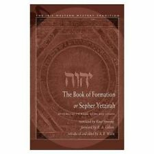 The Book of Formation or Sepher Yetzirah: Attributed to Rabbi Akiba Ben Joseph