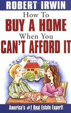 How to Buy a Home When You Cant Afford It (Real E