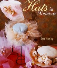 Hats in Miniature Book by Lyn Waring Hat Doll Patterns Fashion Doll