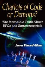 Chariots of Gods or Demons?: The Incredible Truth about UFOs and Extraterrest...