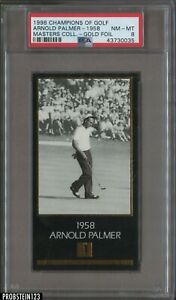 1998 Champions Of Golf Masters Collection Golf Foil Arnold Palmer - 1958 PSA 8