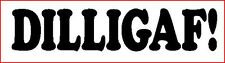 """DILLIGAF"" FUNNY  WINDSCREEN /PANEL BUMPER STICKER DECAL GRAPHIC VINYL"