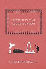 Winn, Christopher, I Never Knew That About London, Very Good Book