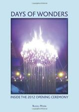 Days of Wonders: Inside the Olympic Opening Ceremony by Russell David Moon (Pape