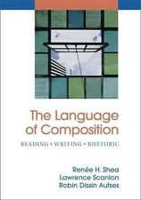 The Language of Composition : Reading - Writing - Rhetoric by Lawrence Scanlon,