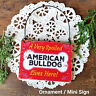 American Bulldog Dog Decor Gift Wood Ornament * DECO Mini Sign SPOILED USA New!