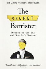 The Secret Barrister: Stories of the Law and How It's Broken - NEW Paperback Boo