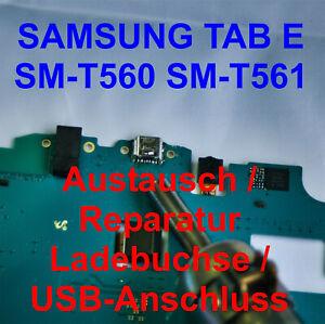 SAMSUNG GALAXY TAB E SM-T560 SM-T561 REPARATUR AUSTAUSCH LADEBUCHSE MICRO USB