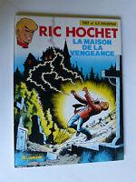 RIC HOCHET n° 41 : LA MAISON DE LA VENGEANCE en EO 1985
