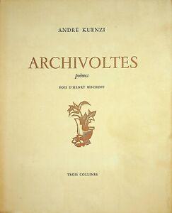 🌓 André KUENZI Archivoltes poèmes Bois d'Henry Bischoff 1949 éd. Trois Collines