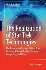 The Realization of Star Trek Technologies von Mark E. Lasbury (2016, Taschenbuch)