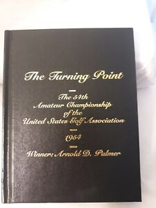 Vtg Arnold Palmer Signed Turning Point US 54th Amateur Championship Golf Book