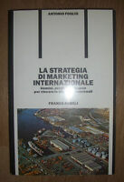 FOGLIO - LA STRATEGIA DI MARKETING INTERNAZIONALE - 1993 FRANCO ANGELI (MI)