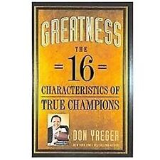 Greatness : The 16 Characteristics of True Champions by Don Yaeger (2011,...
