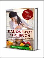 Das One-Pot Kochbuch  100 schnelle und leckere Rezepte aus einem Top-[PDF/EB00k]