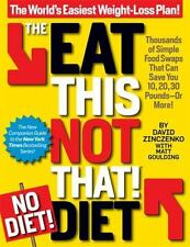 The Eat This, Not That! No-Diet Diet : The World's Easiest Weight-Loss Plan! by