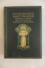 Everybody's Saint Francis, M.F. Egan, illustré par Boutet de Monvel, 1912