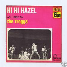 45 RPM SP TROGGS HI HI HAZEL (1966)