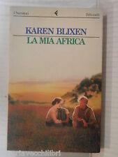 LA MIA AFRICA Karen Blixen Feltrinelli 1991 libro romanzo narrativa racconto di